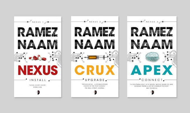 Nexus, Crux and Apex. Naam's trilogy