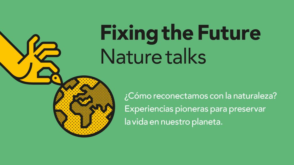 🌎 Un viaje salvaje: lo mejor del Fixing the Future Nature Talks